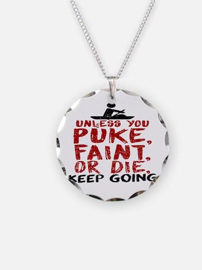 Unless You Puke, Faint, Or D Necklace