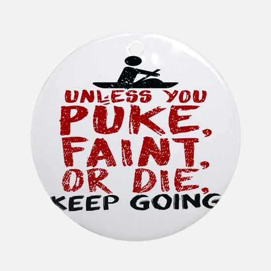 Unless You Puke, Faint, Or Die, Kee Round Ornament