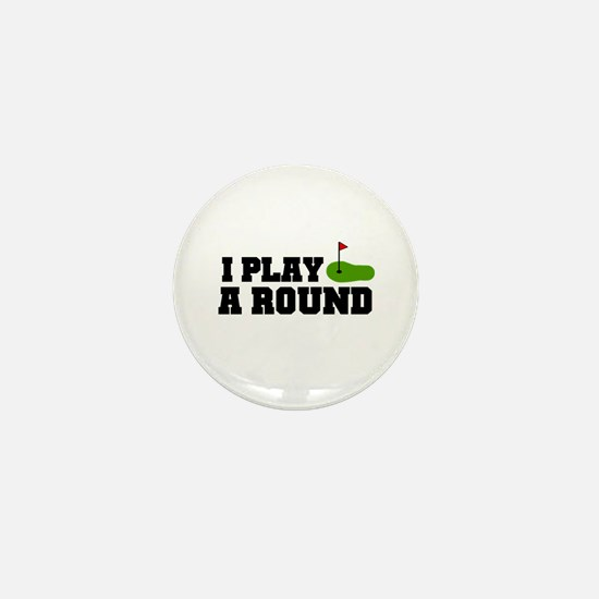 'I Play A Round' Mini Button