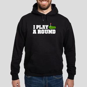 'I Play A Round' Hoodie (dark)