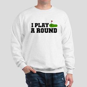 'I Play A Round' Sweatshirt
