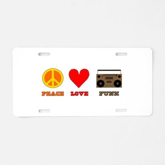 Peace Love Funk Aluminum License Plate