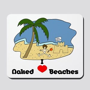 I Love Naked Beaches Mousepad