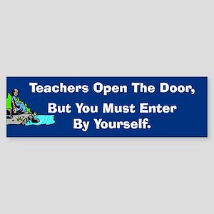 Teachers Open The Door Bumper Sticker