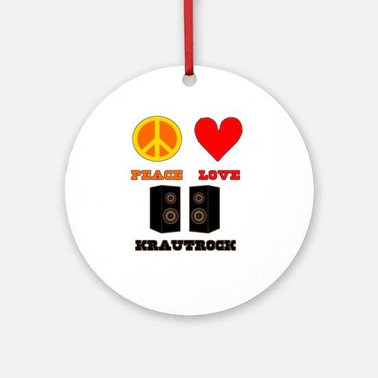 Peace Love Krautrock Ornament (Round)