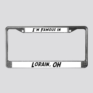 Famous in Lorain License Plate Frame