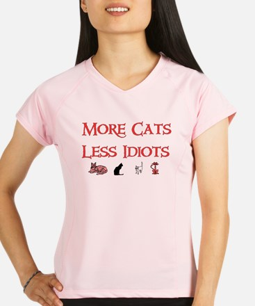 More Cats Less Idiots Performance Dry T-Shirt