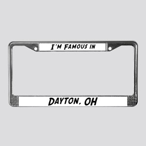 Famous in Dayton License Plate Frame