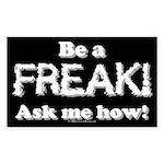 Be a Freak Rectangle Sticker