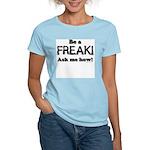 Be a Freak Women's Pink T-Shirt