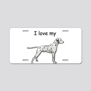 I love my Dalmatian Aluminum License Plate