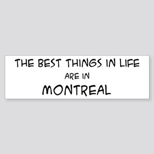 Best Things in Life: Montreal Bumper Sticker