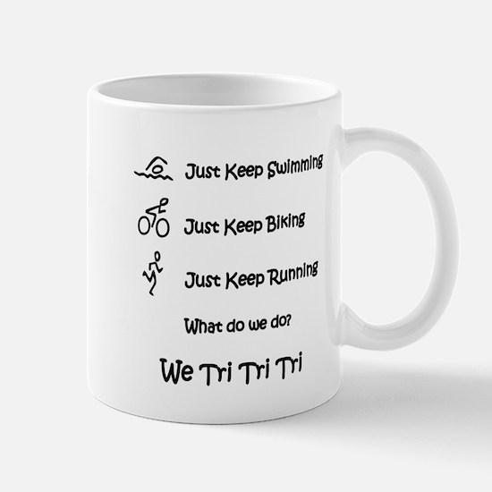 Just Keep Tri-ing Mug