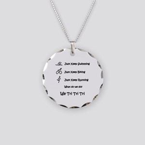 Just Keep Tri Ing Necklace Circle Charm