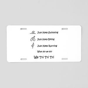 Just Keep Tri-ing Aluminum License Plate