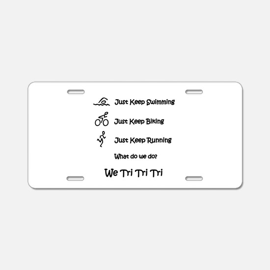 Just Keep Tri-ing Aluminum License Plate