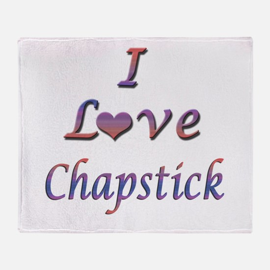 I Love Chapstick Throw Blanket