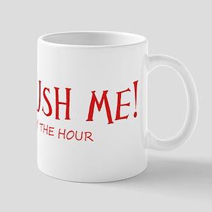 Don't Rush Mug