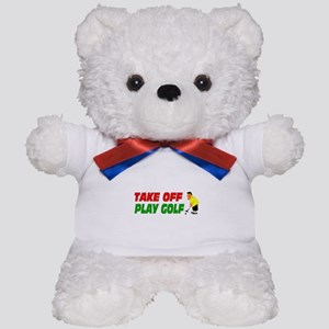 Take off, play golf 3 Teddy Bear