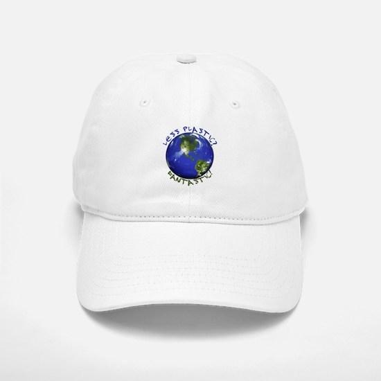 Less Plastic? Fantastic! Baseball Baseball Cap