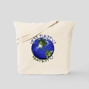 Less Plastic? Fantastic! Tote Bag