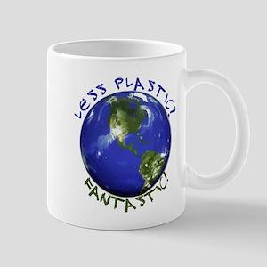 Less Plastic? Fantastic! Mug