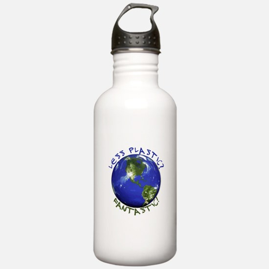 Less Plastic? Fantastic! Water Bottle