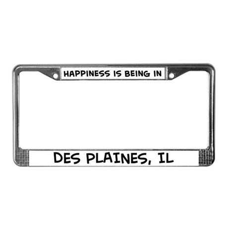 Happiness is Des Plaines License Plate Frame