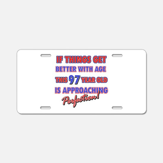 Funny 97th Birthdy designs Aluminum License Plate