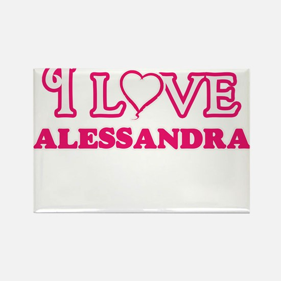 I Love Alessandra Magnets