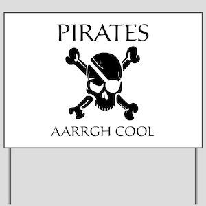 Pirates aarrgh cool Yard Sign