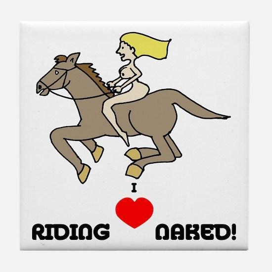 I Love Riding Naked Tile Coaster