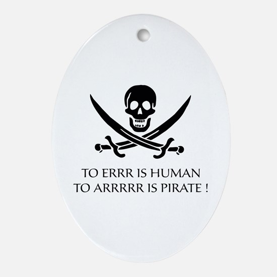 To ARRRRR is Pirate Ornament (Oval)