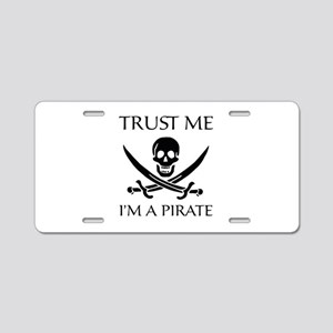Trust Me I'm a Pirate Aluminum License Plate
