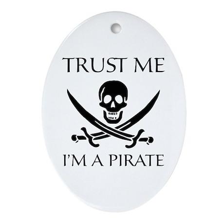 Trust Me I'm a Pirate Ornament (Oval)