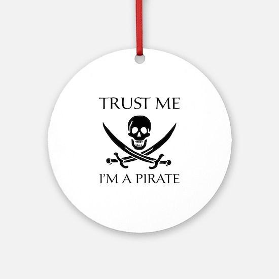 Trust Me I'm a Pirate Ornament (Round)