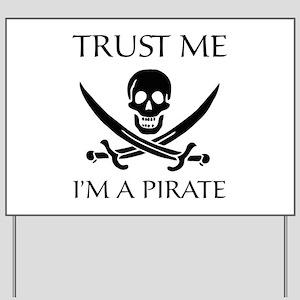 Trust Me I'm a Pirate Yard Sign