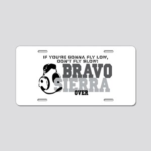 Bravo Sierra Avaition Humor Aluminum License Plate