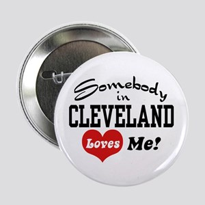 "Somebody in Cleveland Loves Me 2.25"" Button"