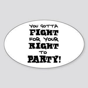 'Your Right to Party!' Sticker (Oval)
