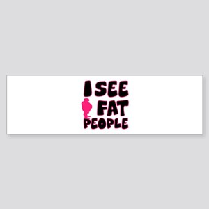 I see fat people Sticker (Bumper)
