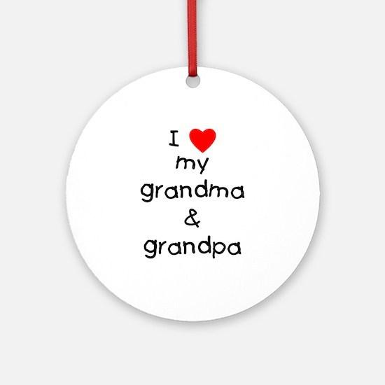 I love my grandma & grandpa Ornament (Round)