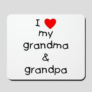 I love my grandma & grandpa Mousepad