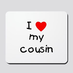 I love my cousin Mousepad
