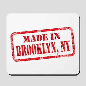 MADE IN BROOKLYN, NY Mousepad