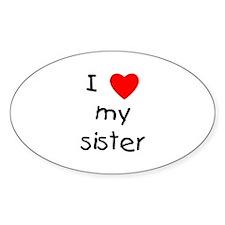 I love my sister Oval Sticker