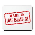 MADE IN LONG ISLAND, NY Mousepad