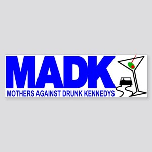 MADK - Mothers Against Drunk Kennedys Sticker (Bum