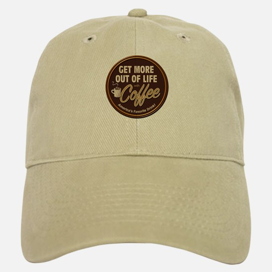Get More Out of Life With Coffee Baseball Baseball Cap