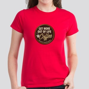 Get More Out of Life With Coffee Women's Dark T-Sh